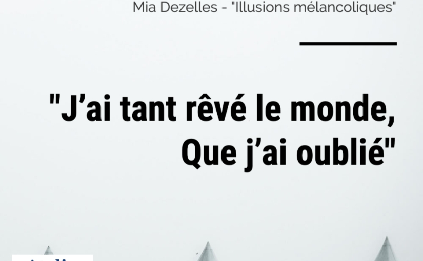 «Illusions mélancoliques», par MiaDezelles